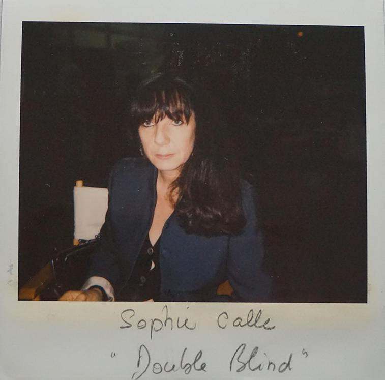 "Sophie Calle, ""Double blind"""